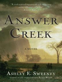 Answer Creek: A Novel