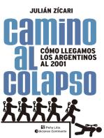 Camino al colapso: Cómo llegamos los argentinos al 2001