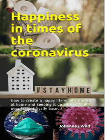Happiness in times of the coronavirus: How to create a happy life and keeping it up when it´s all over