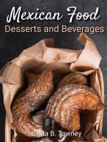 Mexican Food Desserts and Beverages
