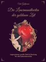Das Lenormand der goldenen Zeit: Legesysteme, große Tafel und Deutung für alle Lebensbereiche
