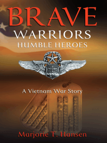 Brave Warriors, Humble Heroes: A Vietnam War Story