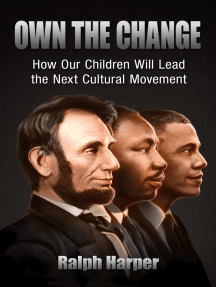 Own the Change: How Our Children Will Lead the Next Cultural Movement