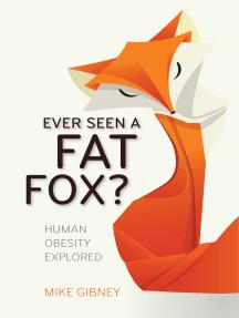 Ever Seen a Fat Fox?: Human Obesity Explored