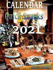 Calendar 2021.Quick Snacks
