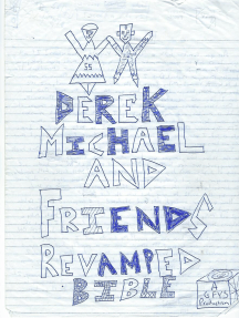 Derek Michael and Friends Revamped Bible I: GFYSP