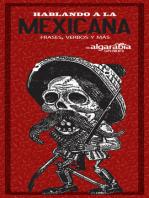 Hablando a la mexicana: Frases, verbos y más