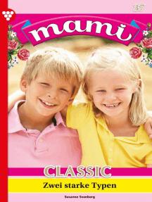 Mami Classic 37 – Familienroman: Zwei starke Typen