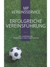 Erfolgreiche Vereinsführung: Der Leitfaden für Vereinsfunktionäre