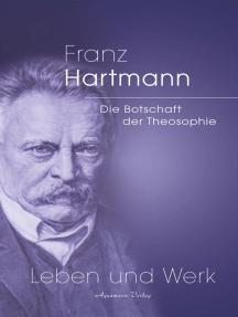 Franz Hartmann - Die Botschaft der Theosophie: Leben und Werk
