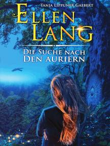 Ellen Lang: Die Suche nach den Auriern