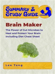 Summary & Study Guide - Brain Maker: The Power of Gut Microbes to Heal and Protect Your Brain-Including Diet Cheat Sheet