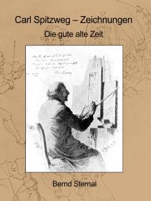 Carl Spitzweg - Zeichnungen: Die gute alte Zeit