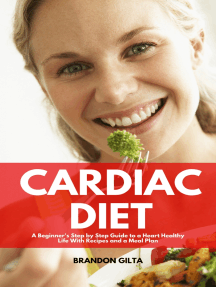 Cardiac Diet: A Beginner's Step-by-Step Guide to a Heart-Healthy Life with Recipes and a Meal Plan