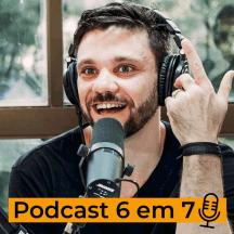 Podcast 6 em 7   Erico Rocha