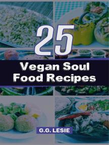 25 Vegan Soul Food Recipes