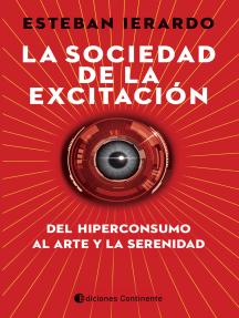 La sociedad de la excitación: Del hiperconsumo al arte y la serenidad