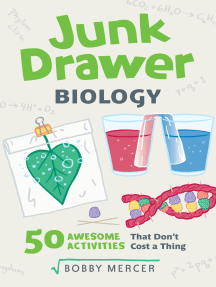 Junk Drawer Biology: 50 Awesome Experiments That Don't Cost a Thing