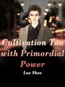 Cultivation Tao with Primordial Power: Volume 4