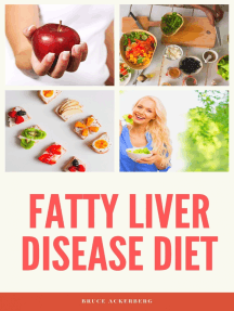 Fatty Liver Disease Diet: A Beginner's Step-by-Step Guide with Recipes and a Meal Plan