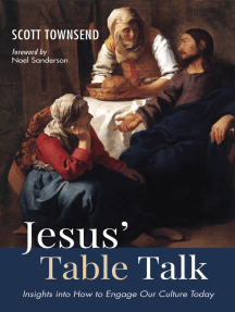 Jesus' Table Talk: Insights into How to Engage Our Culture Today