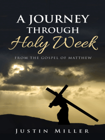 A Journey Through Holy Week: From the Gospel of Matthew