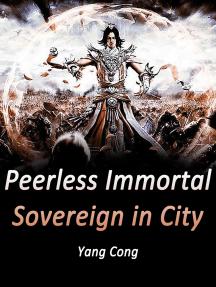 Peerless Immortal Sovereign in City: Volume 5