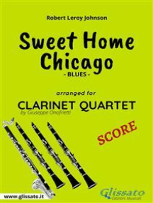 Sweet Home Chicago - Clarinet Quartet Score