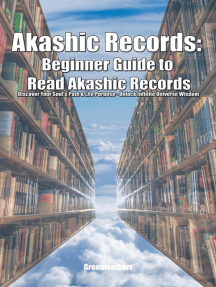 Akashic Records: Beginner Guide to Read Akashic Records Discover Your Soul's Path & Life Purpose - Unlock Infinite Universe Wisdom