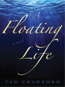 A Floating Life: A Novel