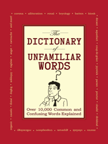 The Dictionary of Unfamiliar Words: Over 10,000 Common and Confusing Words Explained