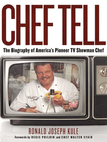 Chef Tell: The Biography of America's Pioneer TV Showman Chef