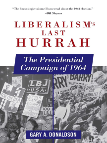 Liberalism's Last Hurrah: The Presidential Campaign of 1964