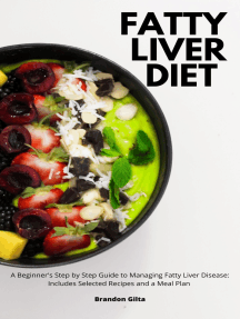 Fatty Liver Diet: A Beginner's Step by Step Guide to Managing Fatty Liver Disease: Includes Selected Recipes and a Meal Plan