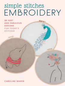 Simple Stitches Embroidery: 39 fast and fabulous designs for today's stitcher