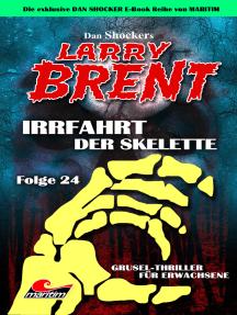 Dan Shocker's LARRY BRENT 24: Irrfahrt der Skelette