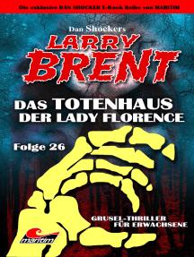 Dan Shocker's LARRY BRENT 26: Das Totenhaus der Lady Florence