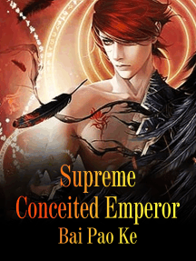 Supreme Conceited Emperor: Volume 12