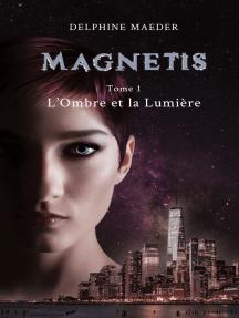 Magnetis: tome 1, l'Ombre et la Lumière