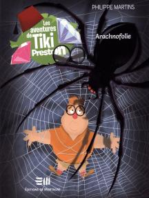 Les aventures de Tiki Preston: 4. Arachnofolie