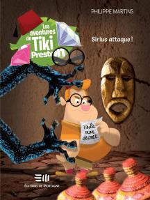 Les aventures de Tiki Preston: 5. Sirius attaque !
