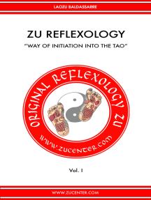 Zu Reflexology: Way of initiation into the Tao