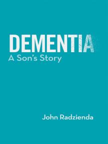 Dementia: A Son's Story