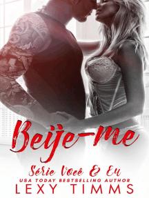 Beije-me: Série Você & Eu, #3