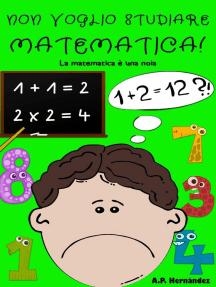 Non voglio studiare matematica!: Non voglio...!, #7