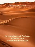 La Conscience Et L'Univers Existent Sans Commencement Ni Fin