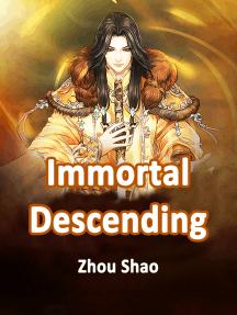 Immortal Descending: Volume 3