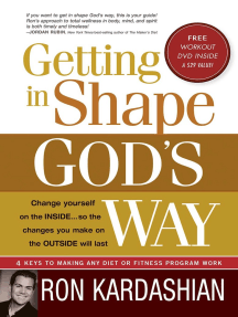 Getting In Shape God's Way: 4 Keys to Making Any Diet or Fitness Program Work