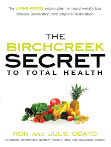 The Birchcreek Secret to Total Health: The Living Foods Eating Plan for Rapid Weight Loss, Disease Prevention, and Physical Restoration