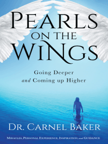 Pearls On the Wings: Going Deeper and Coming Up Higher